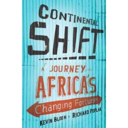 Continental Shift - A Journey Into Africa's Changing Fortunes