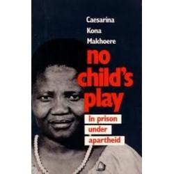 No Child's Play: In Prison Under Apartheid