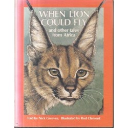 When Lion Could Fly - And Other Tales From Africa