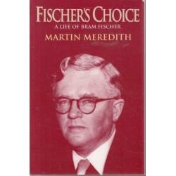 Fischer's Choice: A Life of Bram Fischer