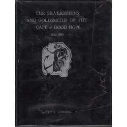 The Silversmiths and Goldsmiths of the Cape of Good Hope (signed)
