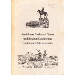 Anekdoten, Lieder mit Noten und die alten Geschichten von Deutsch-Sudwestafrika