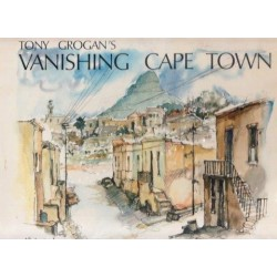 Tony Grogan's Vanishing Cape Town