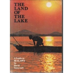 The Land of the Lake - a Guide to Malawi