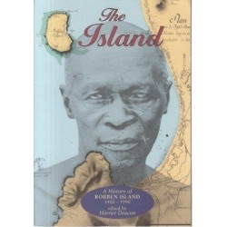 The Island: A History of Robben Island 1488-1990
