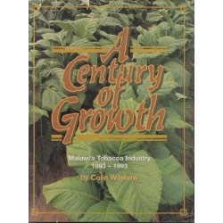 A Century of Growth: Malawi's Tobacco Industry 1893 - 1993