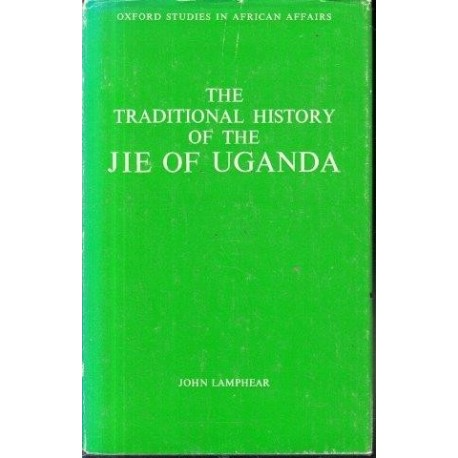 The Traditional History of the Jie of Uganda