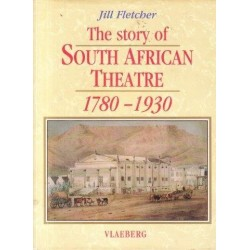 The Story of South African Theatre 1780-1930