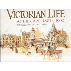 Victorian Life at the Cape 1870-1900 (Signed)