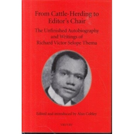 From Cattle-herding to Editor's Chair - the Unfinished Autobiography and Writings of RVS Thema (VRS)