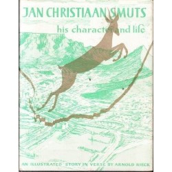 Jan Christiaan Smuts: His Character and Life