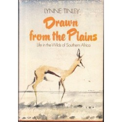 Drawn from the Plains: Life in the Wilds of South Africa