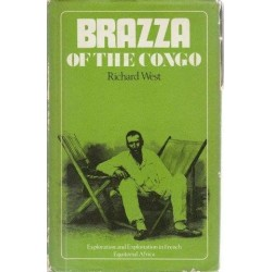 Brazza of the Congo: Exploration and Exloitation in French Equitorial Africa