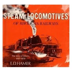 Steam Locomotives of Rhodesia Railways: The Story of Steam 1897-1979
