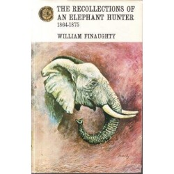 The Recollections of an Elephant Hunter 1864-1875