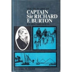 The True Life of Captain Sir Richard Burton K.C.M.G F.R.G.S. E.T.C