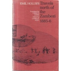 Travels North of the Zambezi 1885-6 (from Seven Years in South Africa)