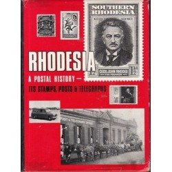 Rhodesia - a Postal History - Its Stamps, Posts and Telegraphs