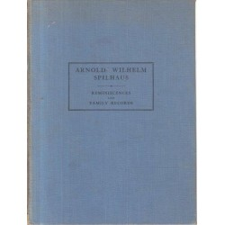 Arnold Wilhelm Spilhaus - Reminiscences and Family Records