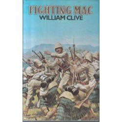 Fighting Mac - The Climb to Disaster of Sir Hector Macdonald