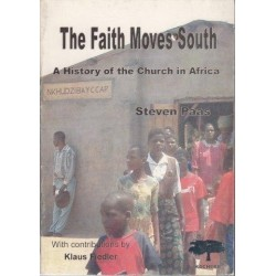The Faith Moves South - A History of the Church in Africa