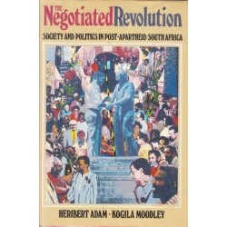 The Negotiated Revolution :Society and Politics in Post-Apartheid South Africa