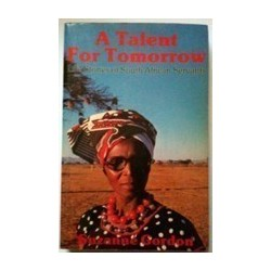A Talent For Tomorrow: Life Stories of South African Servants