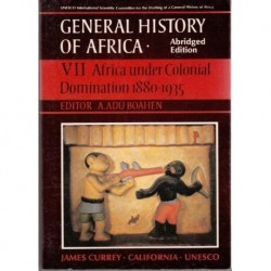 General History of Africa. Abridged Edition. VII. Africa Under Colonial Domination 1880-1935